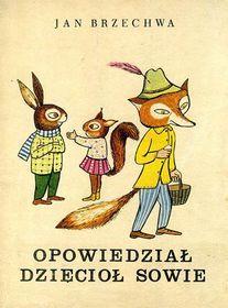 Opowiedział dzięcioł sowie - Brzechwa Jan Book Illustrations, Children's Book Illustration, Foxes, Winnie The Pooh, Childrens Books, Disney Characters, Fictional Characters, 1, Vintage