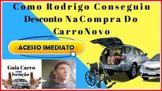 Carros Com Desconto Para Deficientes - Depoimento Rodrigo