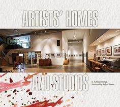Artists' Homes and Studios by E. Ashley Rooney http://www.amazon.com/dp/076434692X/ref=cm_sw_r_pi_dp_DjQvvb07ME45S