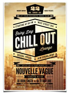 Chill Out Flyer/Poster Template by moodboy, via Behance. Love the photo in the background/contrasting black text.