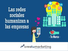 -- Las redes sociales humanizan a las empresas--    Detrás de tu marca hay personas que se preocupan por la satisfacción de tus clientes, házselo saber!   Las redes sociales son una excelente herramienta que debes usar para poder interactuar con tu público de tu a tu y detectar que es lo que necesita.    Aún no tienes presencia online? ¡Nosotros te ayudamos!    - creaTUmarketing -    U+1f300 www.creatumarketing.com | Tel. 937021951   U+1f300 Con creaTUmarketing invierte menos, vende más.