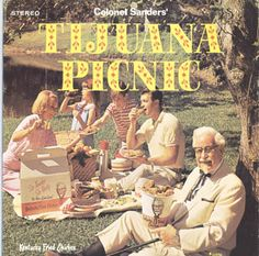 """""""Colonel Sanders' Tijuana Picnic"""" Cuts are various previously released songs by Herb Alpert and The Tijuana Brass. Album was a promotional item for Colonel Sanders' Kentucky Fried Chicken. Lp Cover, Cover Art, Rock & Pop, Worst Album Covers, Pin Up, Bad Album, Music Humor, Arte Popular, Colors"""