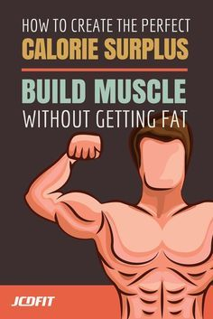 Learn exactly how much to eat so you gain muscle without getting fat.