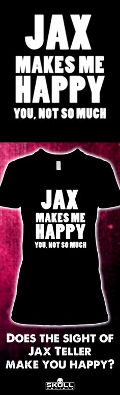 Does the sight of Jax Teller make you happy? Show your love for Jax in this awesome tee! All your friends will be jealous. Exclusively design & printed in the USA. CLICK TO ORDER!