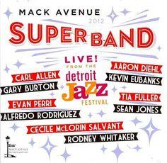 Mack Avenue Superband - Live From The Detroit Jazz Festival: 2012