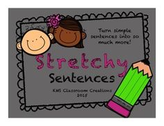 Stretchy Sentences.  Add details to simple sentences.  Great for whole group morning messages or for extra practice for beginning writers!
