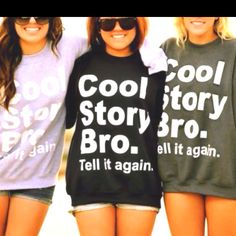 Cool story bro..
