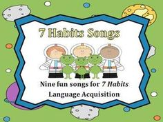 Nine 7 Habits Songs (complete with audio files and printables)