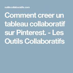 Comment creer un tableau collaboratif sur Pinterest. - Les Outils Collaboratifs