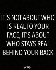 "Sassy Quotes To Help You Stay Real Around FAKE People ""It's not about who is real to your face, it's about who stays real behind your back.""""It's not about who is real to your face, it's about who stays real behind your back. Fake Quotes, Fake People Quotes, Fake Friend Quotes, Sassy Quotes, Great Quotes, Words Quotes, Quotes To Live By, Funny Quotes, Bff Quotes"