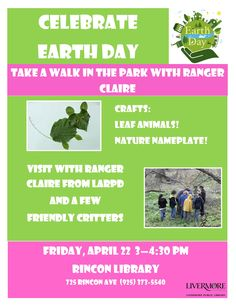 Earth Day: Nature Craft & Ranger Visit. Join us on April 22 as we celebrate Earth Day with nature crafts and a visit from Ranger Claire from LARPD!  No registration is needed for this free event. Rincon Branch Library, 725 Rincon Avenue, Livermore, CA, 94551