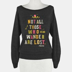 Not All Those Who Wander Are Lost | HUMAN | T-Shirts, Tanks, Sweatshirts and Hoodies