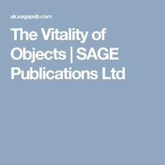 The Vitality of Objects | SAGE Publications Ltd