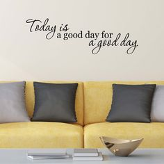 Today Is A Good Day For A Good Day Wall Decal Inspirational   Etsy Vinyl Wall Quotes, Vinyl Wall Decals, Farmhouse Wall Decals, Inspirational Signs, This Is Us Quotes, Made In America, Wall Decor, Latest Trends, Canning