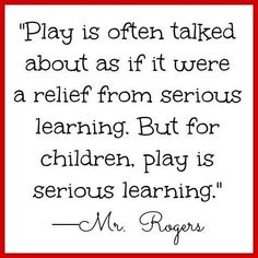So much truth - Mr. Rogers quote on play for children #daycaretruths #daycarehumor