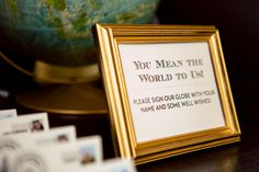"""A sign for our guest """"book"""" which was a globe!  Guestbook, world, travel, travel theme wedding, Summerour studios Stephanie + Andy Wedding 2.1.14 Photo By Once Like a Spark Photography"""