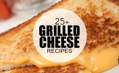 Are you a fan of the grilled cheese sandwich? Then you're going to LOVE these 25+ Awesome Grilled Cheese Recipes!