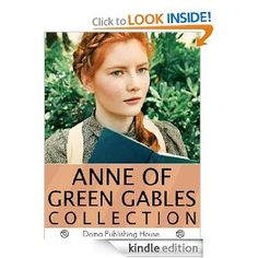 Less than $1! The Complete Anne of Green Gables Collection: 11 Books, Anne of Green Gables, Anne of Avonlea, Anne of the Island, Annes House of Dreams, Rainbow Valley, Rilla of Ingleside, Chronicles of Avonlea, plus more! Lucy Maud Montgomery, Doma Publishing House: Amazon.com: Kindle Store