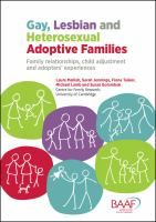 Gay, lesbian and heterosexual adoptive families : family relationships, child adjustment and adopters' experiences / Laura Mellish ... [et al.]