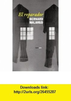 El reparador (Narrativa Sexto Piso) (Spanish Edition) (9788496867116) Bernard Malamud , ISBN-10: 8496867110  , ISBN-13: 978-8496867116 ,  , tutorials , pdf , ebook , torrent , downloads , rapidshare , filesonic , hotfile , megaupload , fileserve