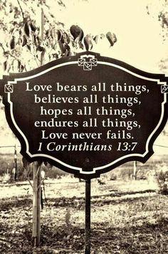 1 corinthians Love NEVER fails bible-verses Quote Bible, Bible Scriptures, Biblical Quotes, Spiritual Quotes, Scripture Memorization, Scripture Signs, Scripture Pictures, Godly Quotes, Healing Scriptures