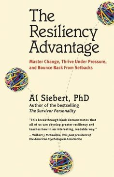 Bestseller Books Online The Resiliency Advantage: Master Change, Thrive Under Pressure, and Bounce Back from Setbacks Al Siebert PhD $13.57