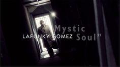 2013 ·MYSTIC SOUL – LAFUNKY GOMEZ· Videoclip / Dirección de fotografía - Gaffer - 2º Cámara - Corrección de color - Posproducción