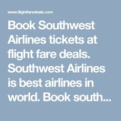 Book Southwest Airlines tickets at flight fare deals. Southwest Airlines is best airlines in world. Book southwest airlines flight tickets from Miami to Houston.  Save big on flight tickets, book southwest airline tickets in advance. Southwest Airlines is a leading airline offering discounted airfare tickets through flightfaredeals. Flightfaredeals is largest ticketing agency in the U.S.A. Flight fare deals is providing airlines tickets with cheapest price.   For flights booking call on toll…