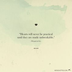 Wizard Of Oz Love Quotes Fascinating Cute Love Quotes Hearts Will Never Be Practical Until They Are