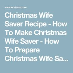 Christmas Wife Saver Recipe - How To Make Christmas Wife Saver - How To Prepare Christmas Wife Saver Recipe Wife Saver, Popular Recipes, Brunch, Easy Meals, How To Make, Christmas, Xmas, Most Popular Recipes, Quick Easy Meals