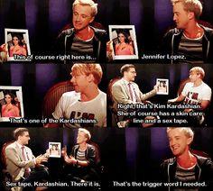 He's so hilarious!