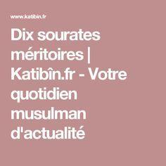 Dix sourates méritoires | Katibîn.fr - Votre quotidien musulman d'actualité