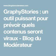GraphyStories : un outil puissant pour prévoir quels contenus seront viraux - Blog du Modérateur
