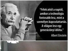 Sajnos ez van most! Albert Einstein, Motivation Inspiration, Picture Quotes, Life Quotes, Thoughts, Humor, Sayings, Words, Funny
