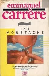 The moustache by Emmanuel Carrère - one of my favourites!