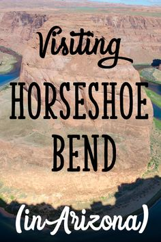 Visiting Horseshoe Bend (Arizona) - good info about how to get there and what to expect. Great spot for a photo op!