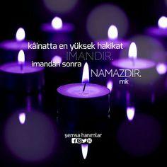 Kainatta ki en yüksek hakikat imandir imandan sonra namazdir. Islam, Tea Lights, Candles, Instagram, Candy, Pillar Candles