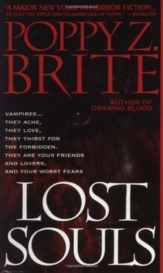 Lost Souls - Poppy Z. Brite. Zilla, Nothing, Ghost, and Steve! You ain't goth if you haven't ever read a Poppy book.