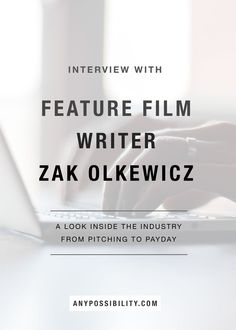 Check out this interview with feature film writer Zak Olkewicz. Click through the image above for the full post. Screenwriting | Screenplay | Film Industry