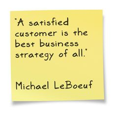 A satisfied customer is the best business strategy of all. - Michael LeBoeuf www.jumpstartmarketingconcepts.com