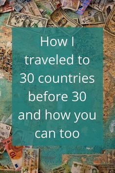 This is my story of how I traveled to 30 countries before I turned 30. And how you can work towards achieving you dreams however big or small!