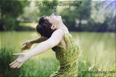 Be Happy Everyday! on http://goodintoday.com