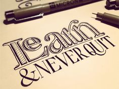Learn & Never Quit. #sean_mccabe #typography #hand_written #dribbble