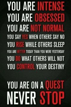#intense #obsessed #quest #control #commitment