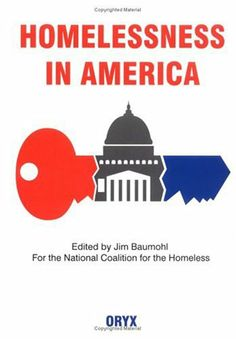 Homelessness In America by Jim Baumohl. $44.29. 320 pages. Publisher: Oryx Press; 1 edition (October 7, 1996)