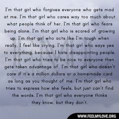 I'm that girl who forgives everyone who gets mad at me.