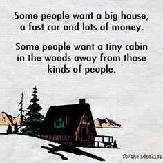 I'll take any tiny, isolated home.  ;)