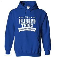 Its a PELLEGRINO Thing, You Wouldnt Understand! - #tshirt display #sweatshirt jacket. MORE INFO => https://www.sunfrog.com/Names/Its-a-PELLEGRINO-Thing-You-Wouldnt-Understand-vzdysfrmao-RoyalBlue-15561977-Hoodie.html?68278