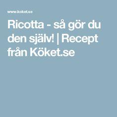 Ricotta - så gör du den själv! | Recept från Köket.se