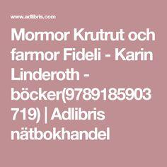 Mormor Krutrut och farmor Fideli - Karin Linderoth - böcker(9789185903719) | Adlibris nätbokhandel